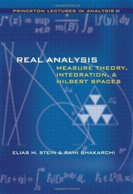 Real Analysis: Measure Theory, Integration, and Hilbert Spaces, by Stein 9780691113869