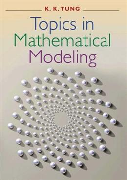 Topics in Mathematical Modeling, by Tung 9780691116426