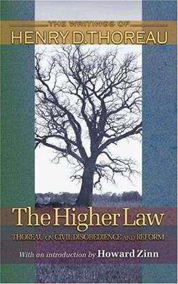 Higher Law: Thoreau on Civil Disobediende and Reform, by Thoreau 9780691118765