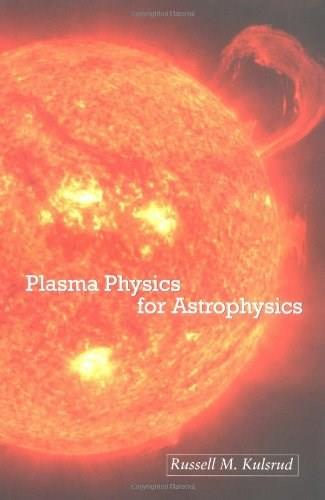 Plasma Physics for Astrophysics, by Kulsrud 9780691120737