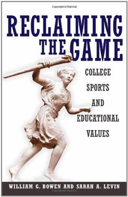 Reclaiming the Game: College Sports and Educational Values, by Bowen 9780691123141