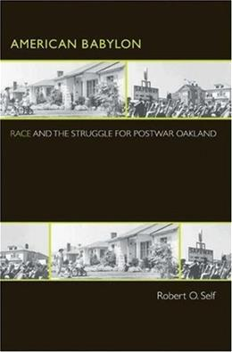 American Babylon: Race and the Struggle for Postwar Oakland, by Self 9780691124865