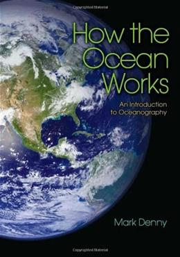 How the Ocean Works: An Introduction to Oceanography, by Denny 9780691126470