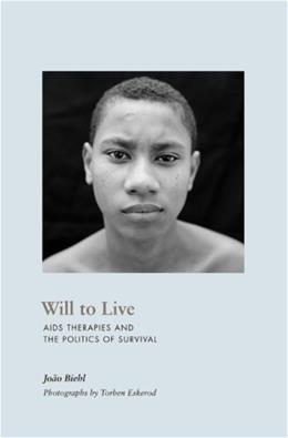 Will to Live: AIDS Therapies and the Politics of Survival, by Biehl 9780691130088