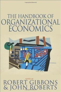 Handbook of Organizational Economics, by Gibbons 9780691132792