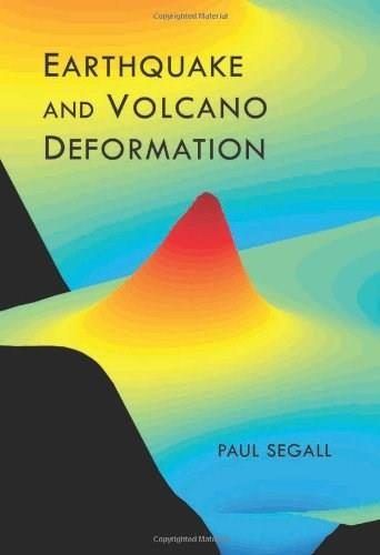 Earthquake and Volcano Deformation, by Segall 9780691133027