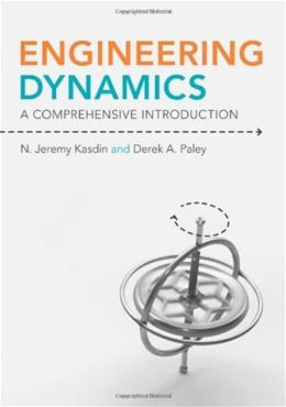 Engineering Dynamics: A Comprehensive Introduction, by Kasdin 9780691135373