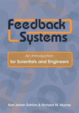 Feedback Systems: An Introduction for Scientists and Engineers, by Astrom 9780691135762