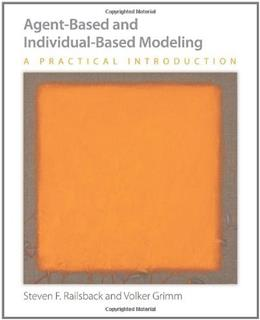 Agent Based and Individual Based Modeling: A Practical Introduction, by Railsback 9780691136745
