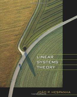 Linear Systems Theory, by Hespanha 9780691140216