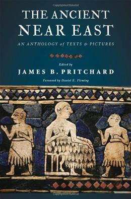 Ancient Near East: An Anthology of Texts and Pictures, by Pritchard 9780691147260