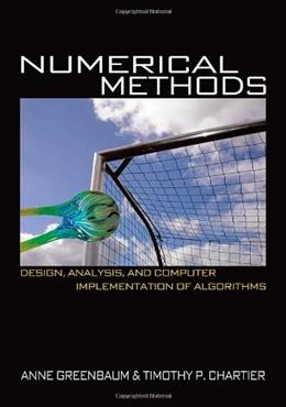 Numerical Methods: Design, Analysis, and Computer Implementation of Algorithms, by Greenbaum 9780691151229