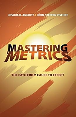 Mastering Metrics: The Path from Cause to Effect, by Angrist 9780691152844