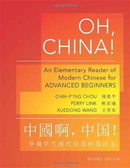 Oh, China!: An Elementary Reader of Modern Chinese for Advanced Beginners, by Chou 9780691153087