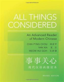 All Things Considered: An Advanced Reader of Modern Chinese, by Chou 9780691153100