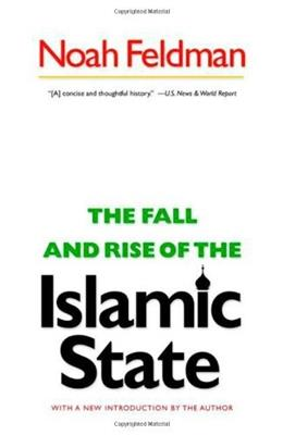 Fall and Rise of the Islamic State, by Feldman 9780691156248
