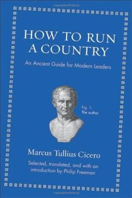 How to Run a Country: An Ancient Guide for Modern Leaders 9780691156576
