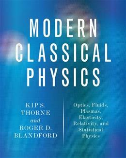 Modern Classical Physics: Optics, Fluids, Plasmas, Elasticity, Relativity, and Statistical Physics 9780691159027
