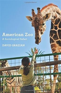 American Zoo: A Sociological Safari 9780691164359