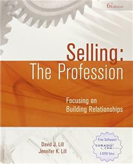 Selling: The Profession, by Lill, 6th Edition 9780692014271