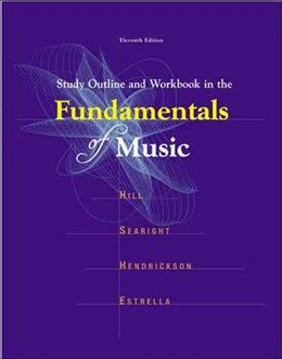 Study Outline And Workbook in the Fundamentals of Music, by Hill, 11th Edition 11 PKG 9780697340634