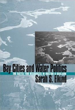 Bay Cities and Water Politics 9780700609079
