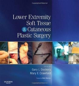 Lower Extremity Soft Tissue and Cutaneous Plastic Surgery, by Dockery 9780702027116