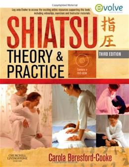 Shiatsu Theory and Practice, by Beresford-Cooke, 3rd Edition 3 w/DVD 9780702029639