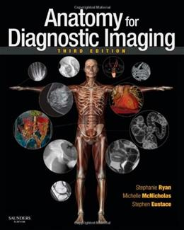 Anatomy for Diagnostic Imaging, by Ryan, 3rd Edition 9780702029714