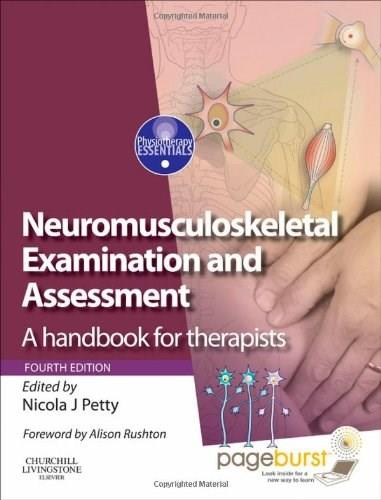 Neuromusculoskeletal Examination and Assessment: A Handbook for Therapists, by Petty, 4th Edition 4 PKG 9780702029905