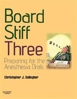 Board Stiff: Preparation for Anesthesia Orals: Expert Consult, by Gallagher 3 w/DVD 9780702030925