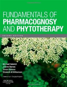Fundamentals of Pharmacognosy and Phytotherapy, by Heinrich, 2nd Edition 9780702033889