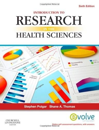 Introduction to Research in the Health Sciences, by Polgar, 6th Edition 9780702041945