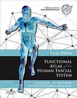 Functional Atlas of the Human Fascial System, 1e 9780702044304