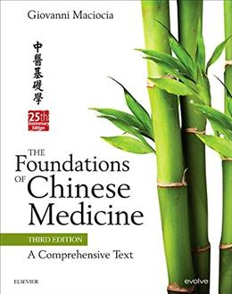Foundations of Chinese Medicine: A Comprehensive Text, by Maciocia, 3rd Edition 9780702052163