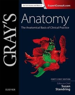 Grays Anatomy: The Anatomical Basis of Clinical Practice, by Standring, 41st Edition 9780702052309