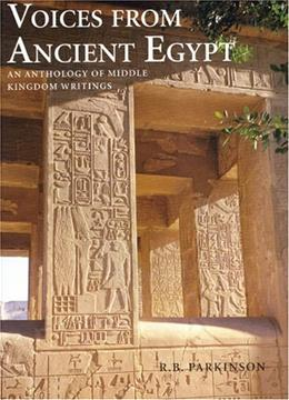 Voices from Ancient Egypt: An Anthology of Middle Kingdom Writings 9780714109619