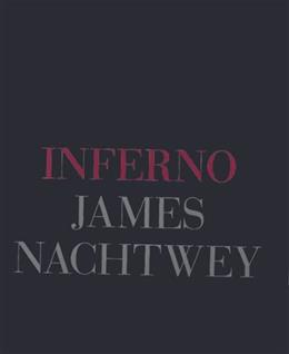Inferno, by Nachtwey 9780714838151