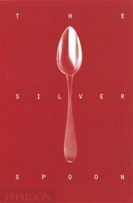 Silver Spoon, by The Silver Spoon Kitchen 9780714862569