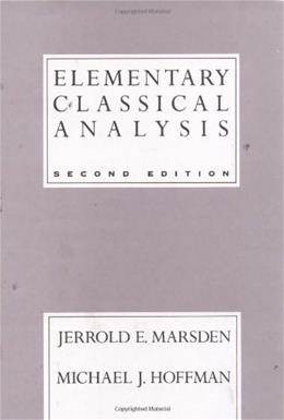 Elementary Classical Analysis, by Marsden, 2nd Edition 9780716721055