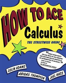 How to Ace Calculus: The Streetwise Guide, by Adams 9780716731603