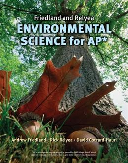 Friedland/Relyea Environmental Science for AP* 0 9780716738497