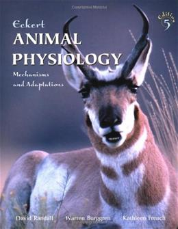 Eckert Animal Physiology: Mechanisms and Adaptations, by Randall, 5th Edition 9780716738633