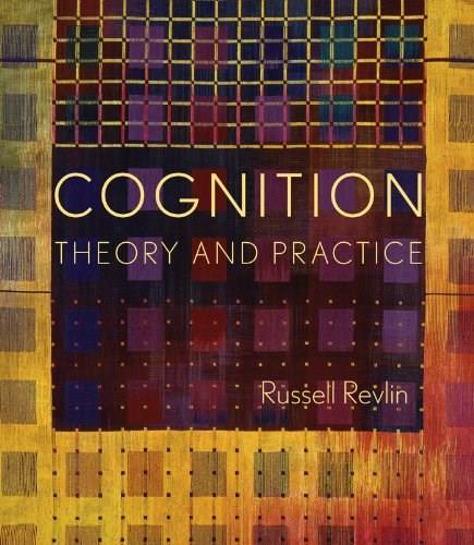 Cognition: Theory and Practice First Edit 9780716756675