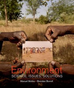 Environment: Science, Issues, Solutions, by Molles 9780716761877