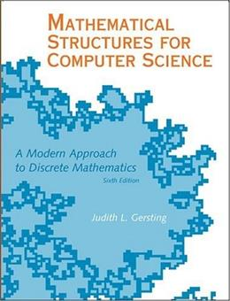 Mathematical Structures for Computer Science, by Gersting, 6th Edition 9780716768647