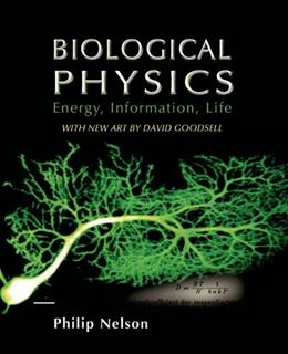 Biological Physics, by Nelson, Updated Edition 9780716798972