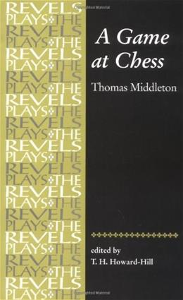 Game at Chess: Thomas Middleton, by Howard-Hill 9780719016349