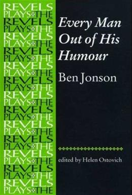 Every Man Out of His Humour: Ben Jonson, by Ostovich 9780719078392