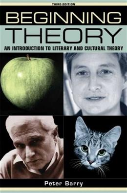 Beginning Theory: An Introduction to Literary and Cultural Theory, by Barry, 3rd Edition 9780719079276